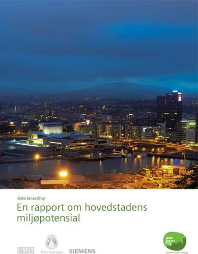 Oslo Smart City – En rapport om hovedstadens miljøpotensial